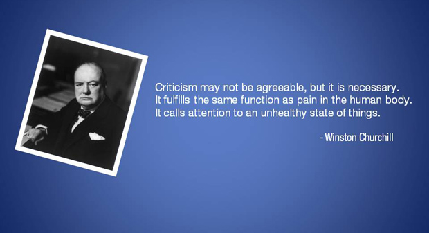 Criticism is a necessity. Pay attention and listen to what others are saying. Take it into consideration or discard it.