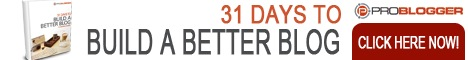 31 days to build a better blog 468x60 42 Most Popular Blog Posts About Blogging 2009